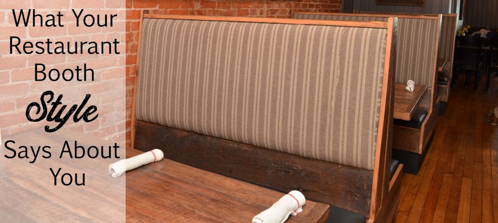 What Your Restaurant Booth Style Says About Your