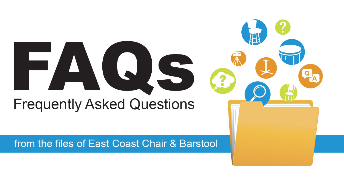 FAQ from East Coast Chair and Barstool